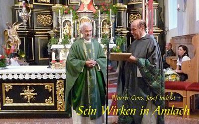 Rückblick und Erinnerungen – Pfarrer Cons. Josef Indrist